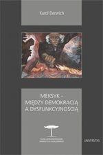 Meksyk - między demokracją a dysfunkcyjnością Derwich Karol