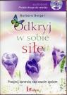 Odkryj w sobie siłę  (Audiobook) Przejmij kontrolę nad swoim życiem Berger Barbara