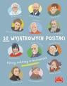 12 wyjątkowych postaci Polscy autorzy o marzeniach