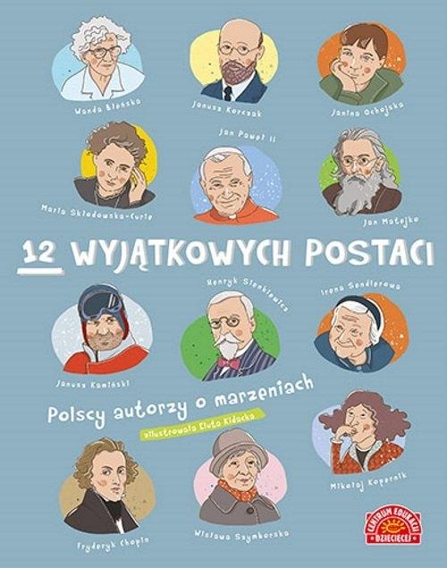 12 wyjątkowych postaci Polscy autorzy o marzeniach (Uszkodzona okładka)