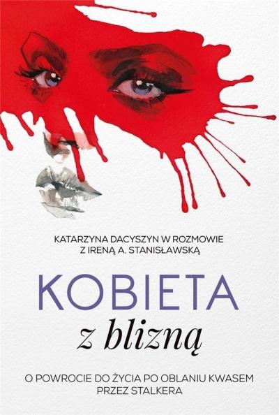Kobieta z blizną Stanisławska Irena A., Dacyszyn Katarzyna