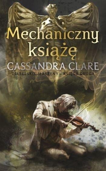 Diabelskie maszyny T.2 Mechaniczny książę Cassandra Clare