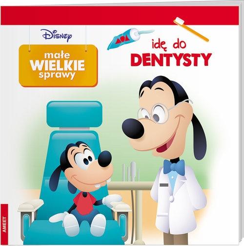 Disney Małe wielkie sprawy Idę do dentysty praca zbiorowa