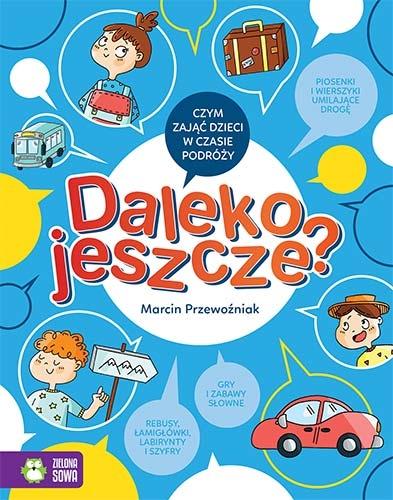 Daleko jeszcze? Marcin Przewoźniak, Agnieszka Sobich