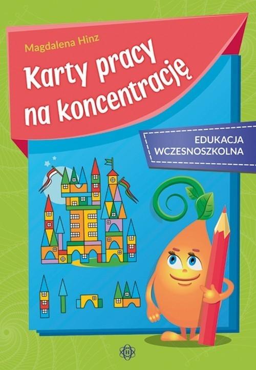 Karty pracy na koncentrację Edukacja wczesnoszkolna Hinz Magdalena