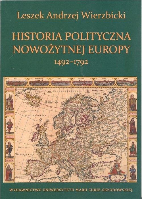 Historia polityczna nowożytnej Europy 1492-1792 Wierzbicki Leszek Andrzej