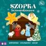 Świąteczne wypychanki. Szopka Bożonarodzeniowa Katarzyna Pawlak, Ewelina Kolk