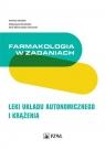 Farmakologia w zadaniach Leki układu autonomicznego i krążenia Berezińska Małgorzata, Wiktorowska-Owczarek Anna