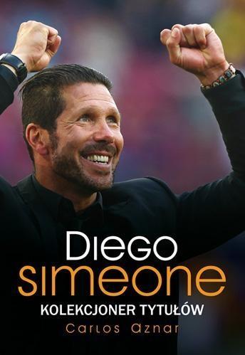 Diego Simeone Kolekcjoner tytułów Aznar Carlos