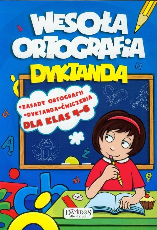 Wesoła ortografia Dyktanda 4-6