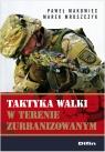 Taktyka walki w terenie zurbanizowanym Makowiec Paweł, Mroszczyk Marek