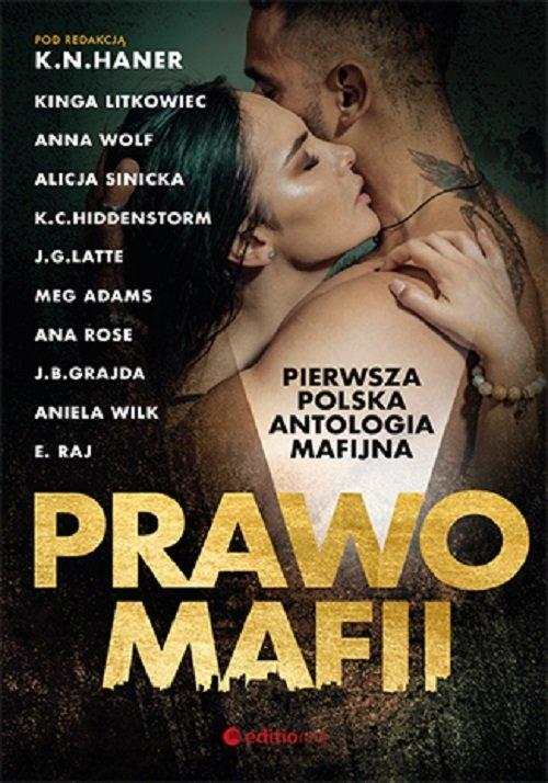 Prawo mafii. Pierwsza polska antologia mafijna Haner  K.N i inne