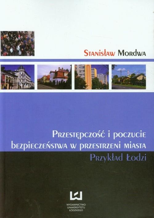 Przestępczość i poczucie bezpieczeństwa w przestrzeni miasta Mordwa Stanisław