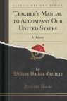 Teacher's Manual to Accompany Our United States A History (Classic Guitteau William Backus