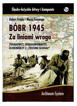Bóbr 1945. Za liniami wroga Primke Robert, Szczerepa Maciej
