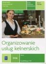 Organizowanie usług kelnerskich. Kwalifikacja T.10. Zeszyt ćwiczeń do nauki Szajna Renata, Ławniczak Danuta, Ziaja Alina