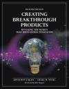Creating Breakthrough Products Craig Vogel, Jonathan Cagan