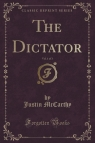 The Dictator, Vol. 1 of 3 (Classic Reprint)