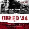 Obłęd '44  (Audiobook) Czyli jak Polacy zrobili prezent Stalinowi, Zychowicz Piotr
