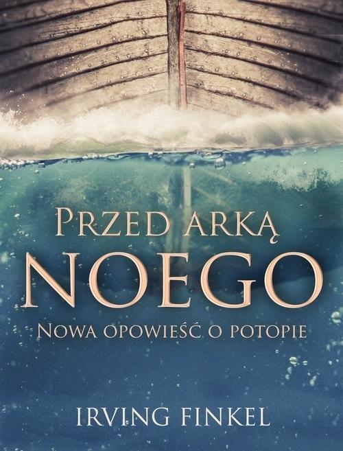 Przed arką Noego Finkel Irving