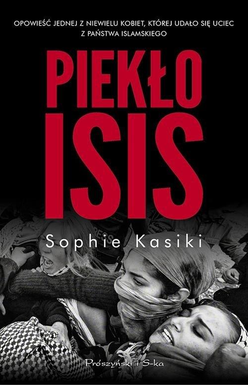 Piekło ISIS Kasiki Sophie
