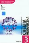 Chemia organiczna Podręcznik Część 3 Liceum ogólnokształcące. Kałuża Bożena, Kamińska Feliksa