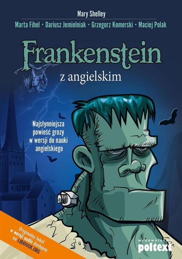 Frankenstein z angielskim Fihel Marta, Jemielniak Dariusz, Komerski Grzegorz, Polak Maciej, Shelley Mary