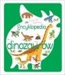 Świat bez tajemnic. Encyklopedia dinozaurów praca zbiorowa