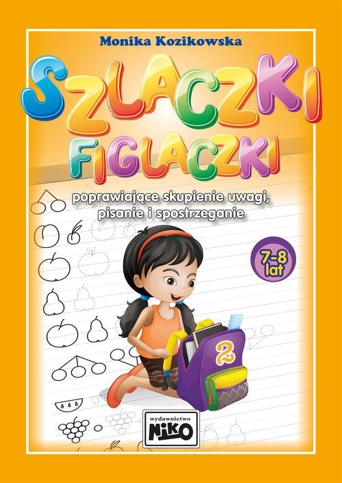Szlaczki figlaczki poprawiające skupienie uwagi 7-8 lat Kozikowska Monika