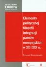 Elementy politycznej filozofii integracji państw europejskich w XX i XXI w. Stemplowski Ryszard
