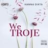 We troje. Audiobook Hanna Dikta