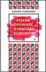 Piękna opowieść o historii Rumunów Cioroianu Adrian