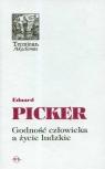 Godność człowieka a życie ludzkie Picker Eduard