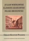 Julian Wieniawski Klemens Szaniawski Feliks Brodowski