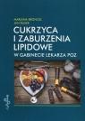 Cukrzyca i zaburzenia lipidowe w gabinecie lekarza POZ Broncel M. Ruxel J.
