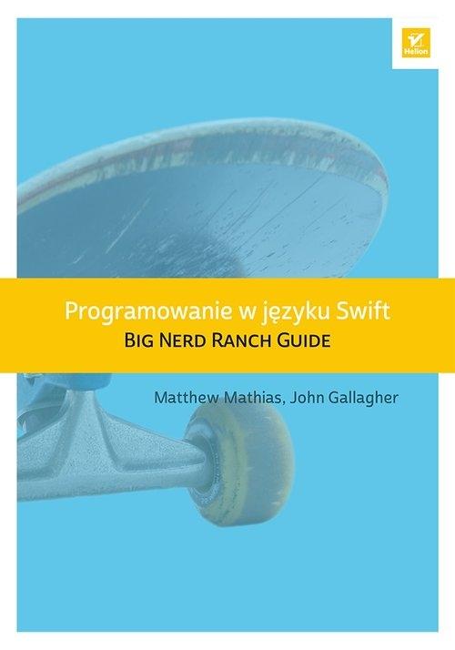 Programowanie w języku Swift Mathias Matthew, Gallagher John