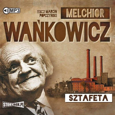 Sztafeta w.2 (Audiobook) Melchior Wańkowicz