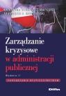 Zarządzanie kryzysowe w administracji publicznej Sienkiewicz-Małyjurek Katarzyna, Krynojewski Franciszek