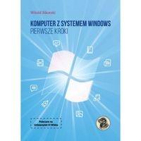 Komputer z systemem Windows Pierwsze kroki Sikorski Witold