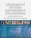 Movement System Impairment Syndromes of the Extremities, Cervical and Thoracic Spines Shirley Sahrmann