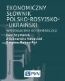 Ekonomiczny słownik polsko-rosyjsko-ukraiński Wprowadzenie do Szymanik Ewa, Navasiad Aliaksandra, Makovskyi Dmytro
