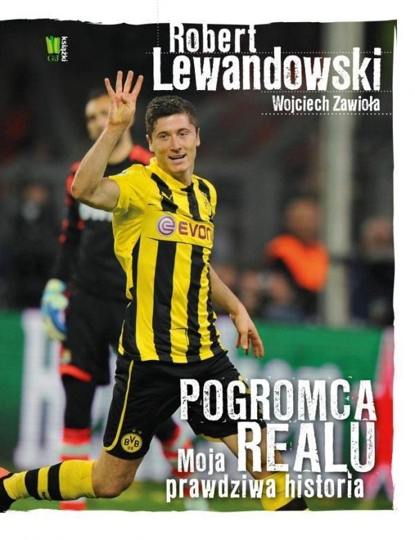 Robert Lewandowski Pogromca Realu Lewandowski Robert, Zawioła Wojciech