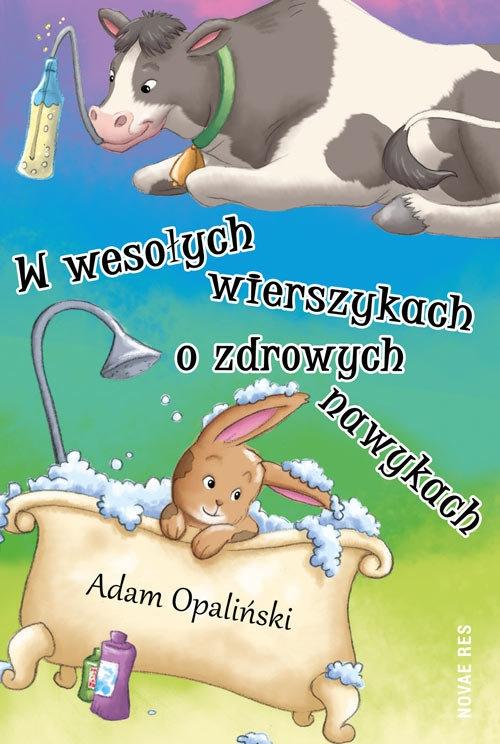 W wesołych wierszykach o zdrowych nawykach Opaliński Adam