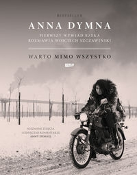 Warto mimo wszystko Pierwszy wywiad rzeka Dymna Anna, Wojciech Szczawiński