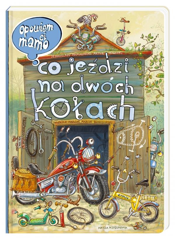 Opowiem ci, mamo, co jeździ na dwóch kołach Artur Nowicki, Marcin Brykczyński