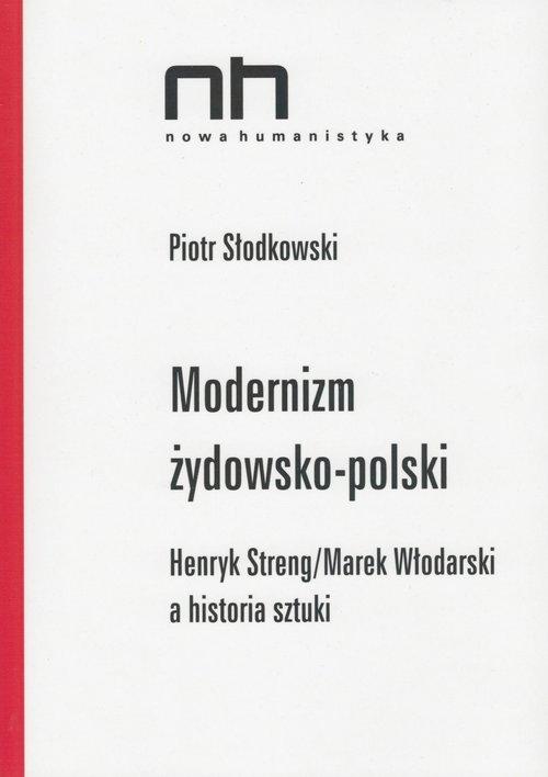 Modernizm żydowsko-polski Piotr Słodkowski