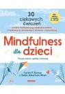 Mindfulness dla dzieci. Poczuj radość, spokój i kontrolę