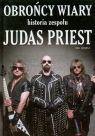 Obrońcy wiary Historia zespołu Judas Priest