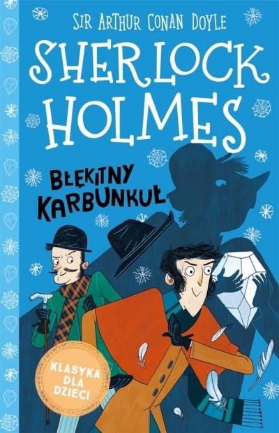 Sherlock Holmes T.3 Błękitny karbunkuł Arthur Conan Doyle