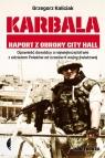 Karbala Raport z obrony City Hall Kaliciak Grzegorz